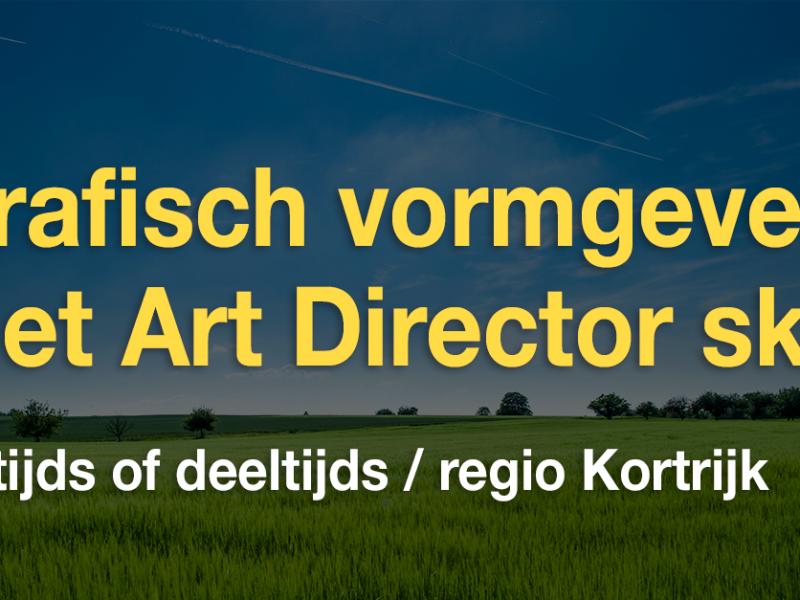 Grafisch vormgever met Art Director skills (voltijds, regio Kortrijk)