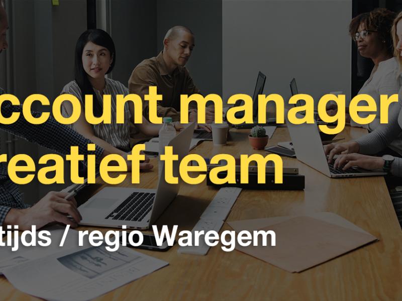 Account Manager creatief team (regio Waregem)